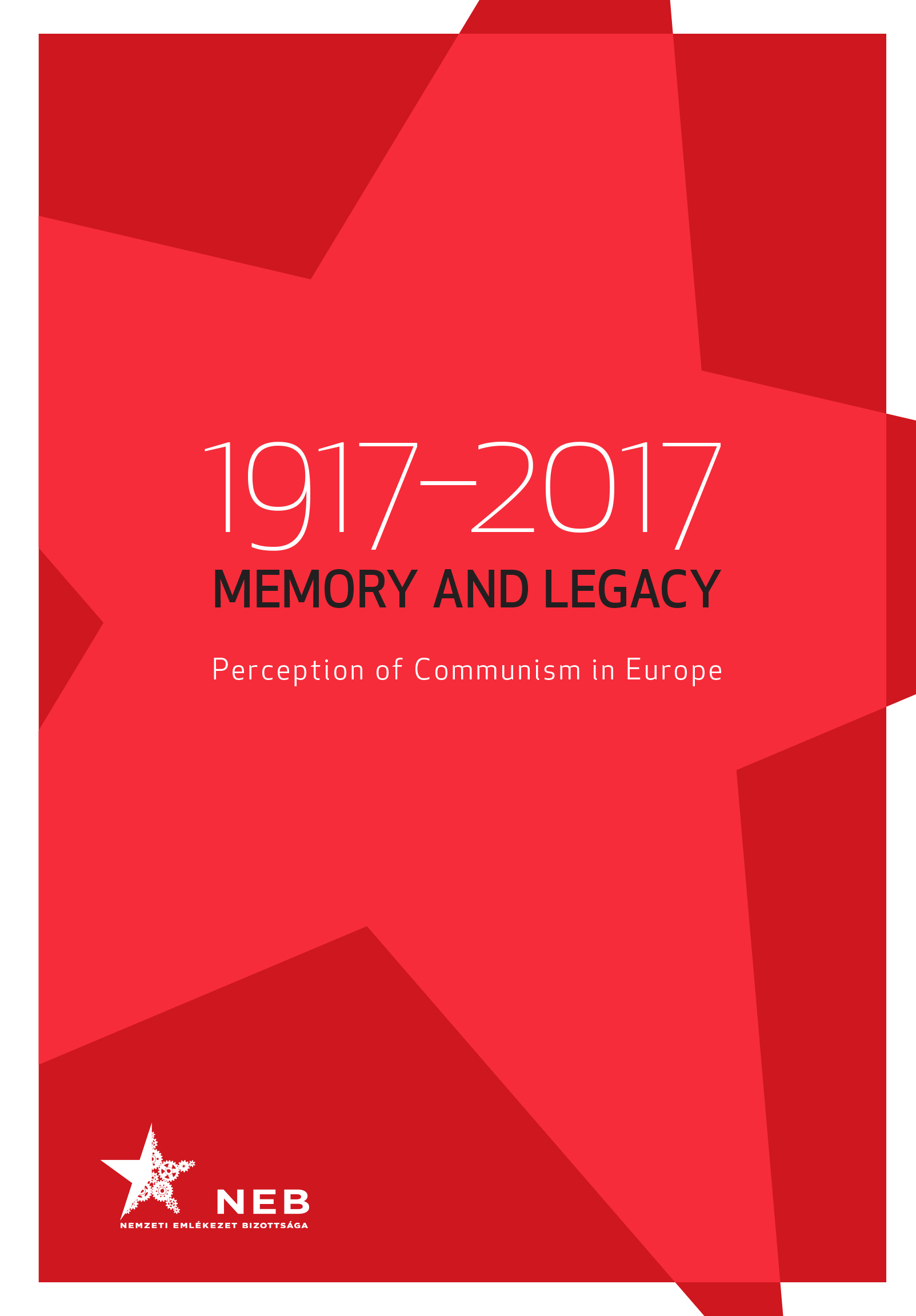 1917-2017. Memory and legacy. Perception of Communism in Europe